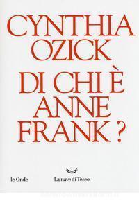 Di chi è Anne Frank? di Cynthia Ozick