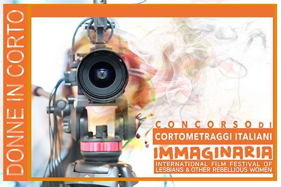 Immaginaria Festival di Cinema delle Donne Roma concorso cortometraggi italiani Donne in Corto