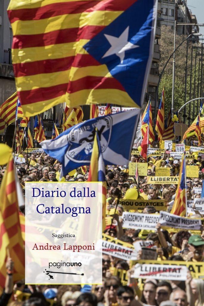 Diario dalla Catalogna: racconto della crisi catalana dal 2017 ad oggi paginauno Andrea Lapponi