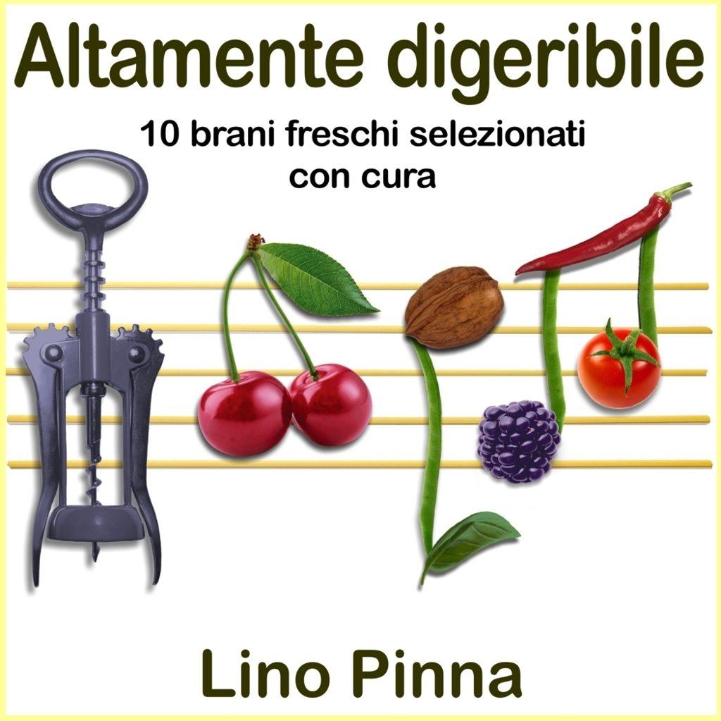 Altamente digeribile album Lino Pinna