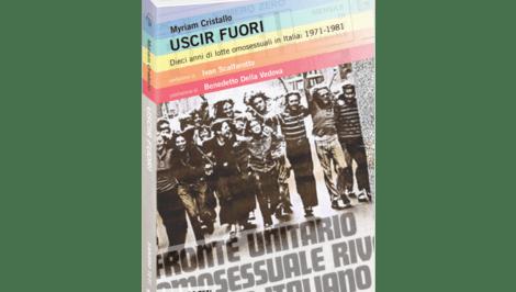 Uscir Fuori Dieci anni di lotte omosessuali in Italia Myriam Cristallo recensione Sandro Teti Editore