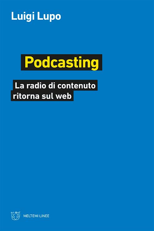 Luigi Lupo copertina libro Podcasting, La radio di contenuto ritorna sul web