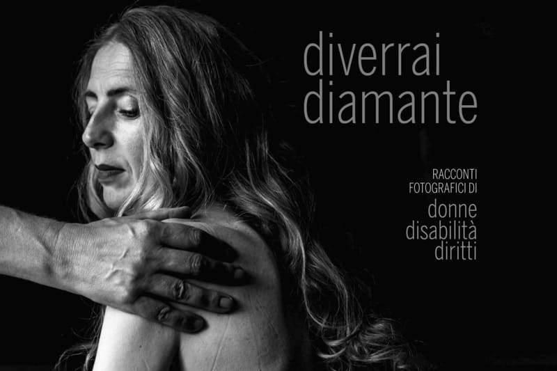 Diverrai Diamante: racconti fotografici di donne, disabilità e diritti
