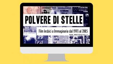 """Nasce l'Ebook """"Polvere di Stelle, Film lesbici a Immaginaria dal 1993 al 2005"""", per ritrovarci a essere chi siamo già"""